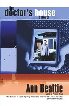 The Doctor's House: A Novel by [Ann Beattie]