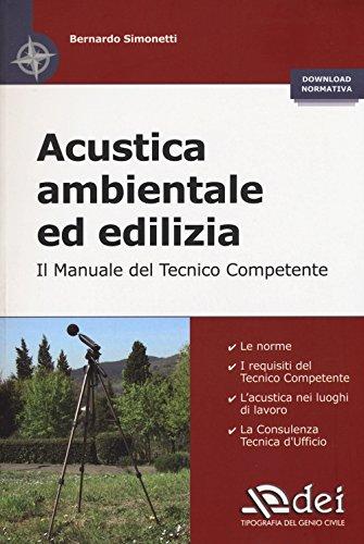 Acustica ambientale ed edilizia. Il manuale del tecnico competente