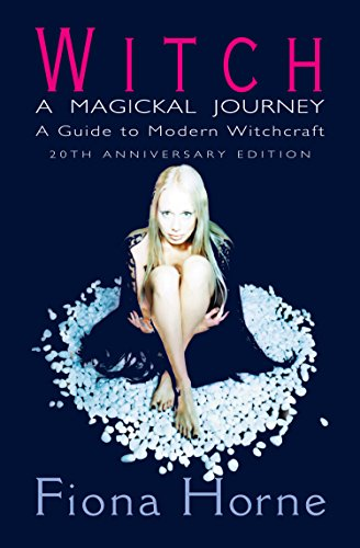 Witch: a Magickal Journey: A Guide to Modern Witchcraft (English Edition)