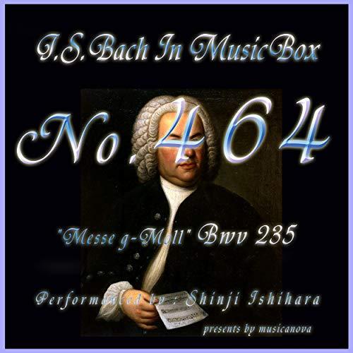 J.S.Bach:Messe g-Moll, BWV 235: 6. Cum Sancto Spiritu (Musical Box)
