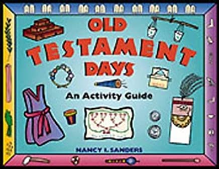 [Old Testament Days: An Activity Guide] (By: Nancy I. Sanders) [published: August, 1999]