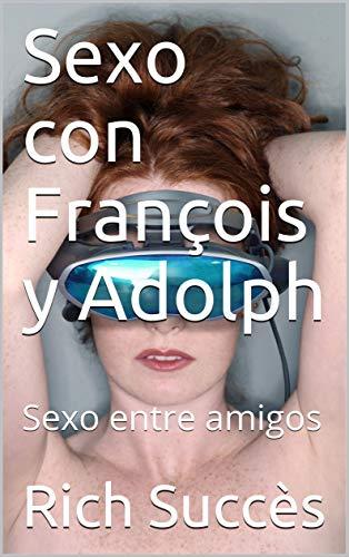 Sexo con François y Adolph de Rich Succès