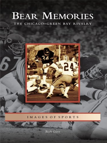 Bear Memories: The Chicago-Green Bay Rivalry (Images of Sports) (English Edition)