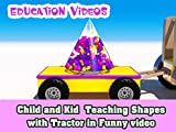 Child and Kid Teaching Shapes with Tractor in Funny video