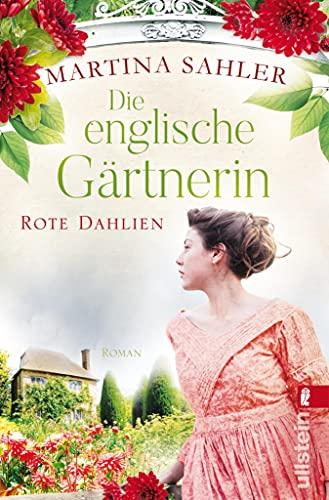 Die englische Gärtnerin – Rote Dahlien: Roman   Gärtnerin Charlotte zwischen Pflicht und Liebe (Die Gärtnerin von Kew Gardens 2)