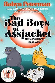 The Bad Boys of Assjacket: Magic and Mayhem Universe: Magic and Mayhem Book 9 by [Robyn  Peterman]