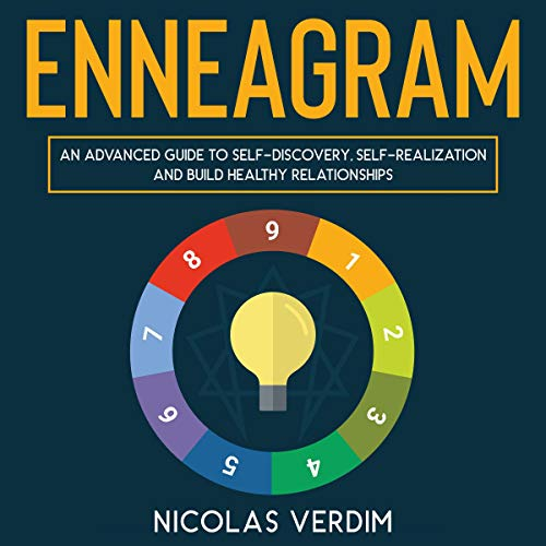 Enneagram: An Advanced Guide to Self-Discovery, Self-Realization and Build Healthy Relationships audiobook cover art