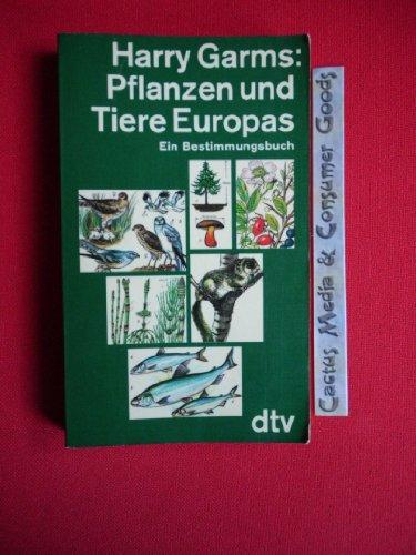 Pflanzen und Tiere Europas . Ein Bestimmungsbuch