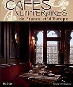 Cafés littéraires de France et d'Europe de Constantin Pârvulesco
