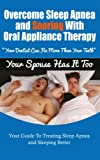 Overcoming Sleep Apnea and Snoring With Oral Appliance Therapy