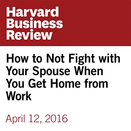 How to Not Fight with Your Spouse When You Get Home from Work copertina