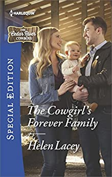 The Cowgirl's Forever Family (The Cedar River Cowboys Book 2502) by [Helen Lacey]