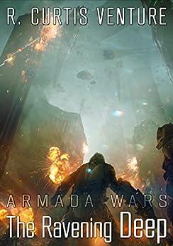 The Ravening Deep (Armada Wars Book 3) by [R. Curtis Venture]