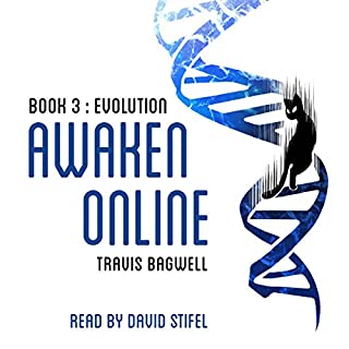 Awaken Online: Evolution                   Written by:                                                                                                                                 Travis Bagwell                               Narrated by:                                                                                                                                 David Stifel                      Length: 23 hrs and 2 mins     46 ratings     Overall 4.8