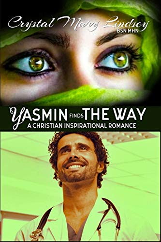 Book: Yasmin finds THE WAY: Christian Spiritual Romance by Crystal Mary Lindsey
