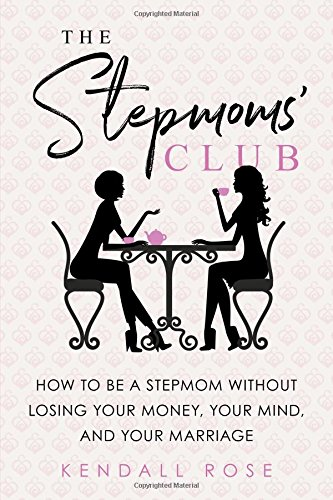 The Stepmoms' Club: How to Be