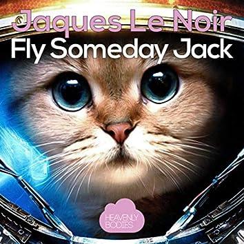 Fly Someday, Jack