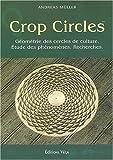 Crop circles - Les cercles de culture : géométrie, phénomène, recherche - Editions Véga - 22/04/2003