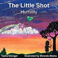 The Little Shot: Humility