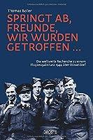 Springt ab, Freunde, wir wurden getroffen ...: Die weltweite Recherche zu einem Flugzeugabsturz 1944 ueber Duesseldorf