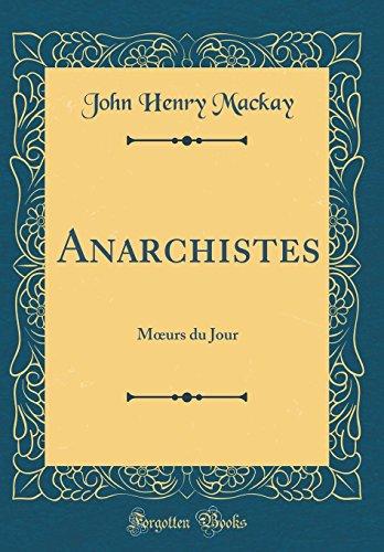 Anarchistes: Moeurs du Jour (Classic Reprint)