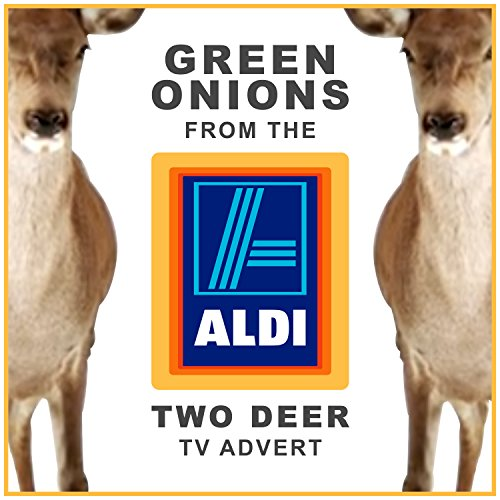 Green Onions (From The 'Aldi: Two Deer' Tv Advert