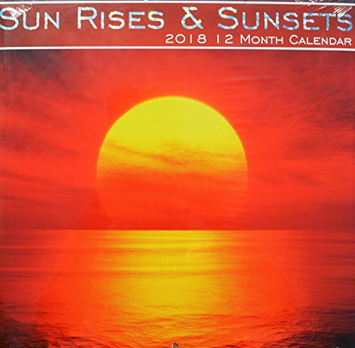 2018 Sunrises and Sunsets Wall Calendar