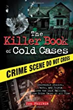 The Killer Book of Cold Cases: Incredible Stories, Facts, and Trivia from the Most Baffling True Crime Cases of All Time (The Killer Books)