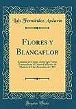 Flores y Blancaflor: Comedia en Cuatro Actos y en Verso; Estrenada en el Teatro Calderón, de Madrid, el 2 de Diciembre de 1927 (Classic Reprint)
