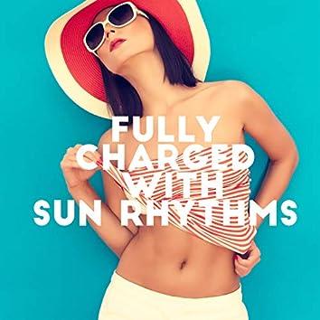 Fully Charged with Sun Rhythms