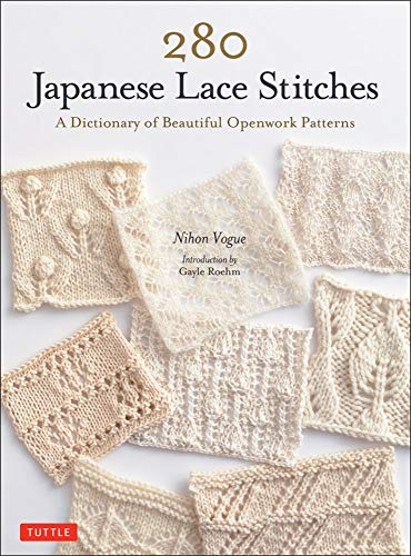 Compare Textbook Prices for 280 Japanese Lace Stitches: A Dictionary of Beautiful Openwork Patterns  ISBN 9780804854047 by Vogue, Nihon,Roehm, Gayle