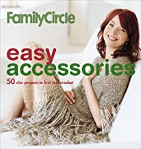Family Circle Easy Accessories: 50 Chic Projects to Knit and Crochet