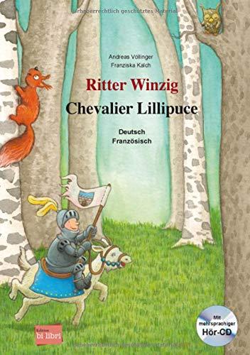 Ritter Winzig: Kinderbuch Deutsch-Französisch mit mehrsprachiger Audio-CD