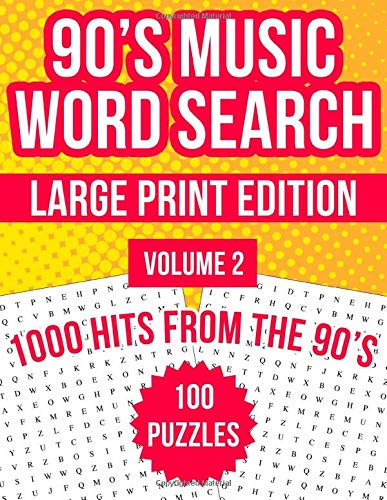 90's Music Word Search Large Print, Volume 2: 100 Word Search Puzzles Featuring 1000 Hits From The 1990s