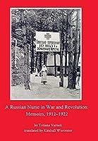 A Russian Nurse in War and Revolution