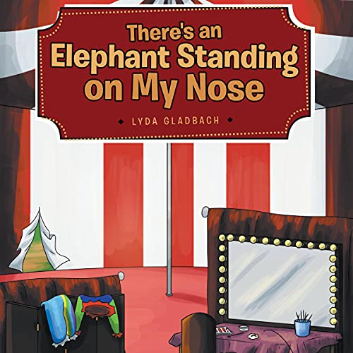 There's an Elephant Standing on My Nose Audiobook By Lyda Gladbach cover art