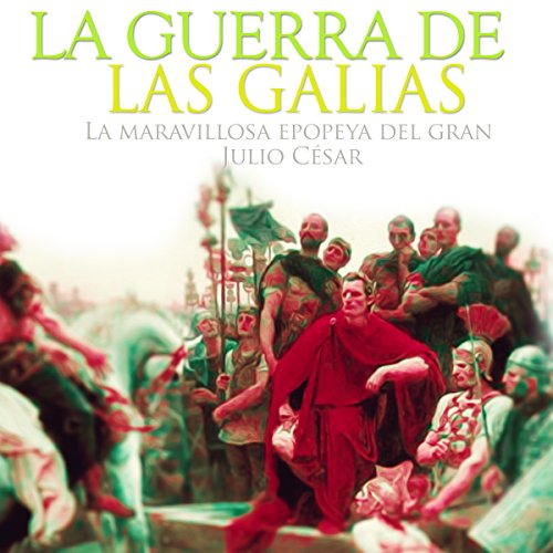 La Guerra de las Galias [The Gallic Wars] audiobook cover art