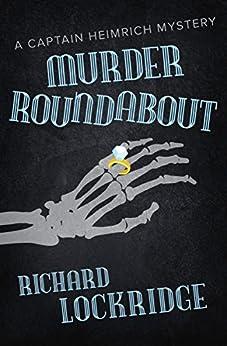 Murder Roundabout (The Captain Heimrich Mysteries) by [Richard Lockridge]