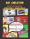BD CREATOR spécial MANGAS: Le guide indispensable pour créer ta propre bande dessinée ou ton manga. Pour enfant - ado - adulte