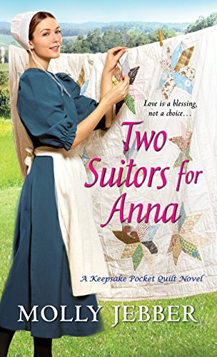 Book: Two Suitors for Anna (A Keepsake Pocket Quilt Novel) by Molly Jebber