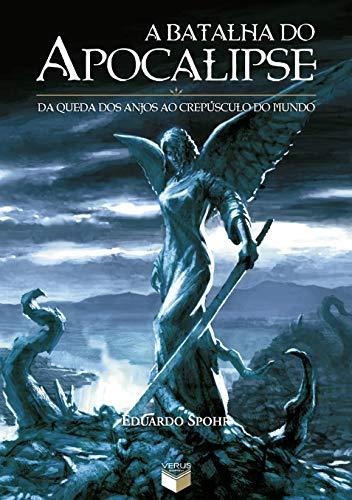 A batalha do apocalipse: Da queda dos anjos ao crepúsculo do mundo