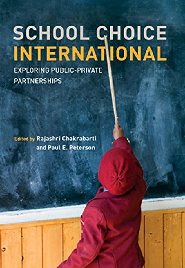 賢い変形する掻くSchool Choice International: Exploring Public-Private Partnerships (The MIT Press) (English Edition)