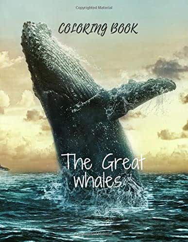 COLORING BOOK  The Great whales: Whales Colorink Book For Children (2020) : A Magical Whales Coloring Book For Kids  Enjoyful and Beautiful, Age 3 And Up. 30 Pages Perfect Design Glossy Finish.