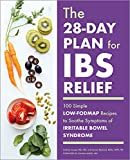 The 28-Day Plan for IBS Relief: 100 Simple Low-FODMAP...
