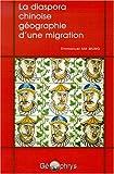 les migrations internationales chinoises : organisation d'une dispora