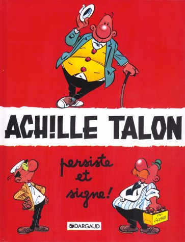 ACHILLE TALON TOME 3 : ACHILLE TALON PERSISTE ET SIGNE