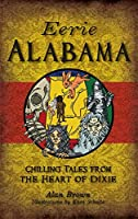 Eerie Alabama: Chilling Tales from the Heart of Dixie