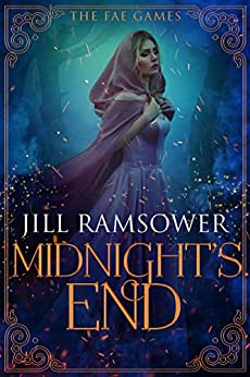 Midnight's End: An Urban Fantasy Enemies to Lovers Standalone Romance (The Fae Games Book 5) by [Jill Ramsower]