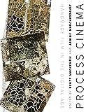 Process Cinema: Handmade Film in the Digital Age