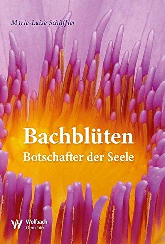 Schäffler, Marie-Luise<br />Bachblüten: Botschafter der Seele